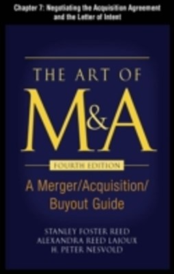 The Art of M&A, Fourth Edition, Chapter 7 - Negotiating the Acquisition Agreement and the Letter of