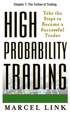 High-Probability Trading, Chapter 1 - The Tuition of Trading