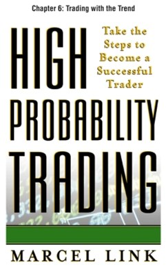 High-Probability Trading, Chapter 6 - Trading with the Trend