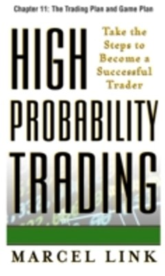 High-Probability Trading, Chapter 11 - The Trading Plan and Game Plan