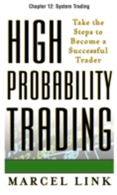 High-Probability Trading, Chapter 12 - System Trading