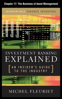 Investment Banking Explained, Chapter 17 - The Business of Asset Management