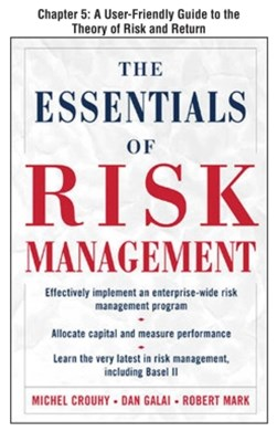 The Essentials of Risk Management, Chapter 5 - A User-Friendly Guide to the Theory of Risk and Retu