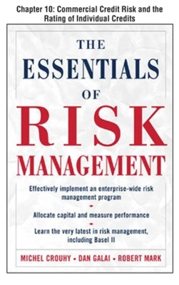 The Essentials of Risk Management, Chapter 10 - Commercial Credit Risk and the Rating of Individual