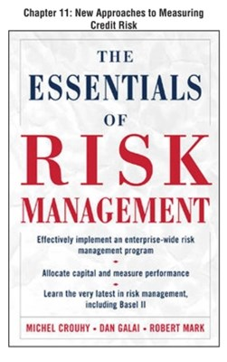The Essentials of Risk Management, Chapter 11 - New Approaches to Measuring Credit Risk
