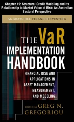 The VAR Implementation Handbook, Chapter 19 - Structural Credit Modeling and Its Relationship To Ma