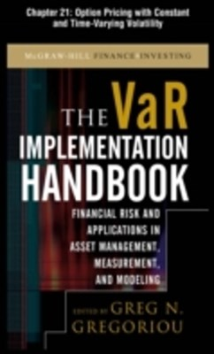 The VAR Implementation Handbook, Chapter 21 - Option Pricing with Constant and Time-Varying Volatil