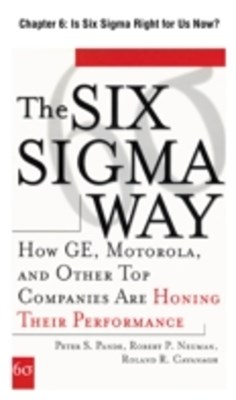 The Six Sigma Way, Chapter 6 - Is Six Sigma Right for Us Now?