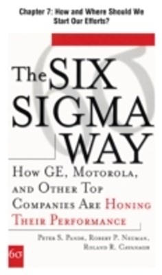 The Six Sigma Way, Chapter 7 - How and Where Should We Start Our Efforts?