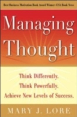 (ebook) Managing Thought: Think Differently. Think Powerfully. Achieve New Levels of Success