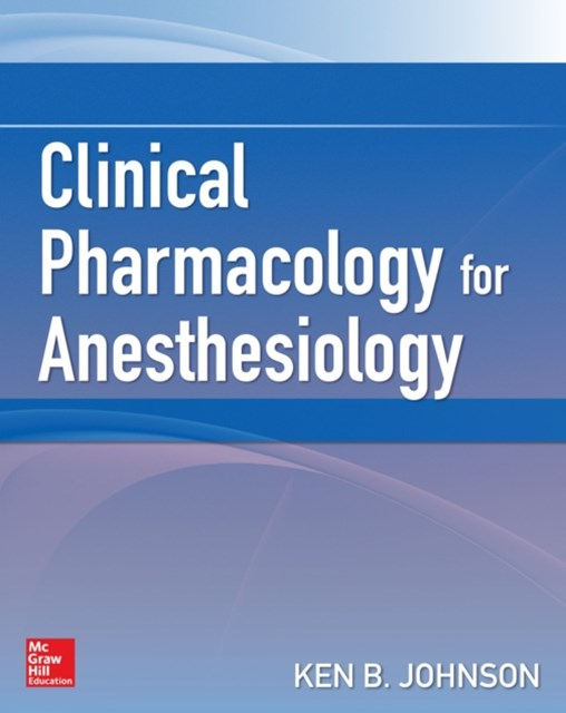 Clinical Pharmacology for Anesthesiology