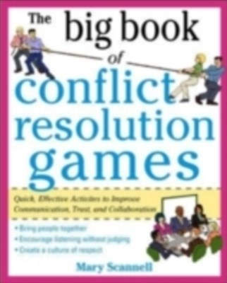 The Big Book of Conflict Resolution Games: Quick, Effective Activities to Improve Communication, Tr