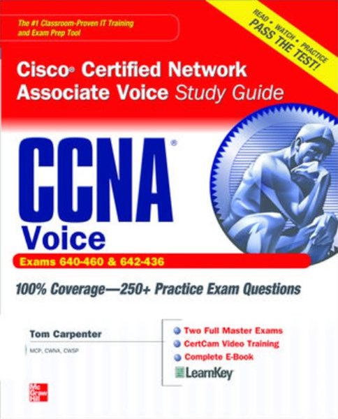 CCNA Cisco Certified Network Associate Voice (Exams 640-460 and 640-436)
