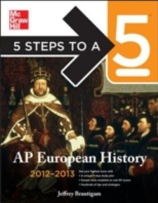 5 Steps to a 5 AP European History, 2012-2013 Edition