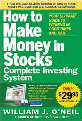 The How to Make Money in Stocks Complete Investing System: Your Ultimate Guide to Winning in Good T