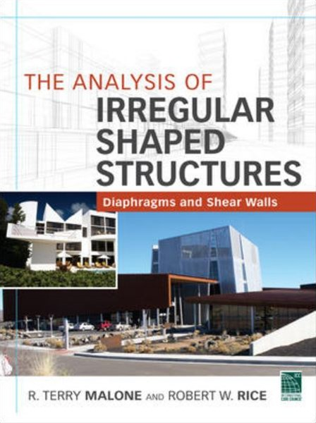 Analysis of Irregular Shaped Structures Diaphragms and Shear Walls
