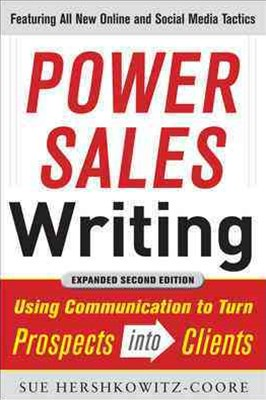 Power Sales Writing: Using Communication to Turn Prospects into Clients