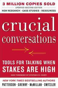 Crucial Conversations Tools for Talking When Stakes are High by Kerry Patterson, Joseph Grenny, Ron McMillan, Al Switzler (9780071771320) - PaperBack - Business & Finance Business Communication