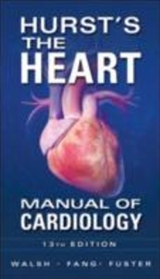 (ebook) Hurst's the Heart Manual of Cardiology, Thirteenth Edition