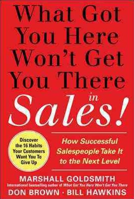 What Got You Here Won't Get You There in Sales!