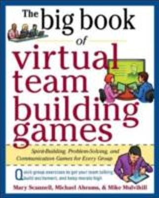 Big Book of Virtual Teambuilding Games: Quick, Effective Activities to Build Communication, Trust a
