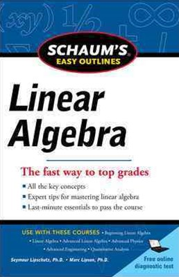 Schaums Easy Outline of Linear Algebra Revised