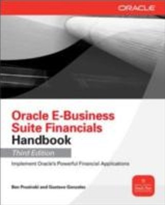Oracle E-Business Suite Financials Handbook 3/E