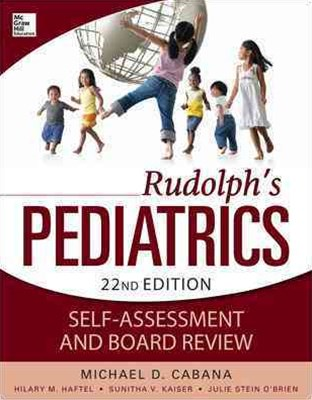 Rudolphs Pediatrics Self-Assessment and Board Review