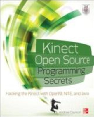 Kinect Open Source Programming Secrets
