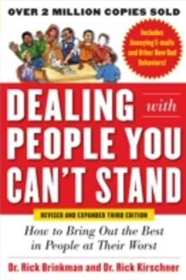 Dealing with People You CanGÇÖt Stand, Revised and Expanded Third Edition: How to Bring Out the Bes