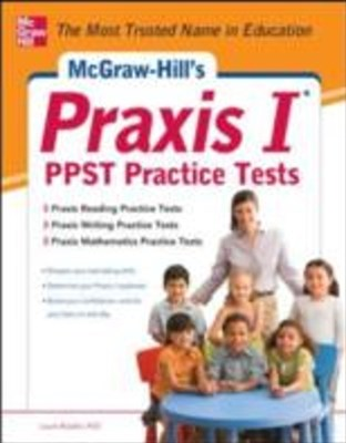 McGraw-Hill s Praxis I PPST Practice Tests