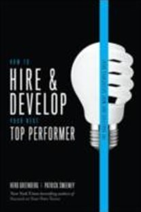 (ebook) How to Hire and Develop Your Next Top Performer, 2nd edition: The Qualities That Make Salespeople Great - Business & Finance Careers