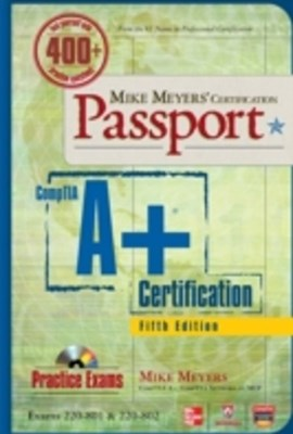 Mike Meyers' CompTIA A+ Certification Passport, Fifth Edition (Exams 220-801 & 220-802)