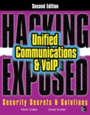 (ebook) Hacking Exposed Unified Communications & VoIP Security Secrets & Solutions, Second Edition