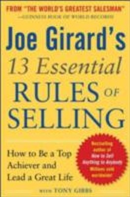 (ebook) Joe Girard's 13 Essential Rules of Selling: How to Be a Top Achiever and Lead a Great Life