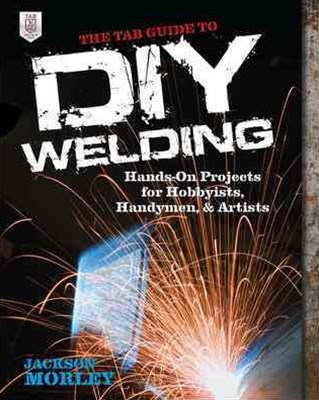 TAB Guide to DIY Welding
