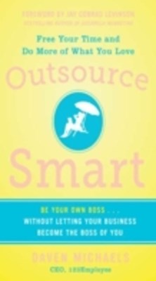 (ebook) Outsource Smart:  Be Your Own Boss . . . Without Letting Your Business Become the Boss of You