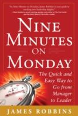 (ebook) Nine Minutes on Monday: The Quick and Easy Way to Go From Manager to Leader
