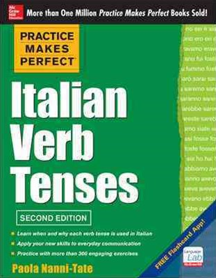 Practice Makes Perfect Italian Verb Tenses