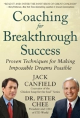 Coaching for Breakthrough Success: Proven Techniques for Making Impossible Dreams Possible DIGITAL AUDIO