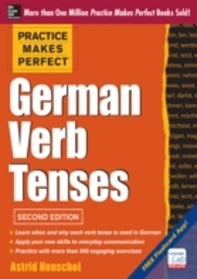 Practice Makes Perfect German Verb Tenses 2/E
