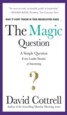 (ebook) Magic Question: A Simple Question Every Leader Dreams of Answering