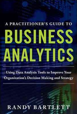 A Practitioner's Guide to Business Analytics