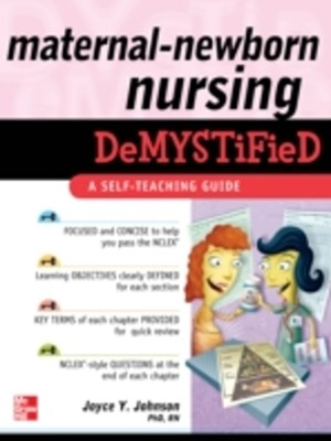 Maternal-Newborn Nursing DeMYSTiFieD: A Self-Teaching Guide