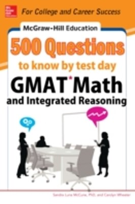 (ebook) McGraw-Hill Education 500 GMAT Math and Integrated Reasoning Questions to Know by Test Day