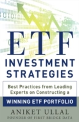 ETF Investment Strategies: Best Practices from Leading Experts on Constructing a Winning ETF Portfo