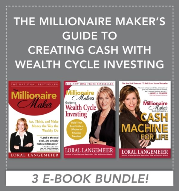Millionaire Maker's Guide to Creating Cash with Wealth Cycle Investing