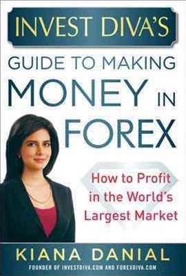 Invest Diva's Guide to Making Money in Forex