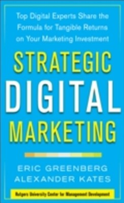 Strategic Digital Marketing: Top Digital Experts Share the Formula for Tangible Returns on Your Mar