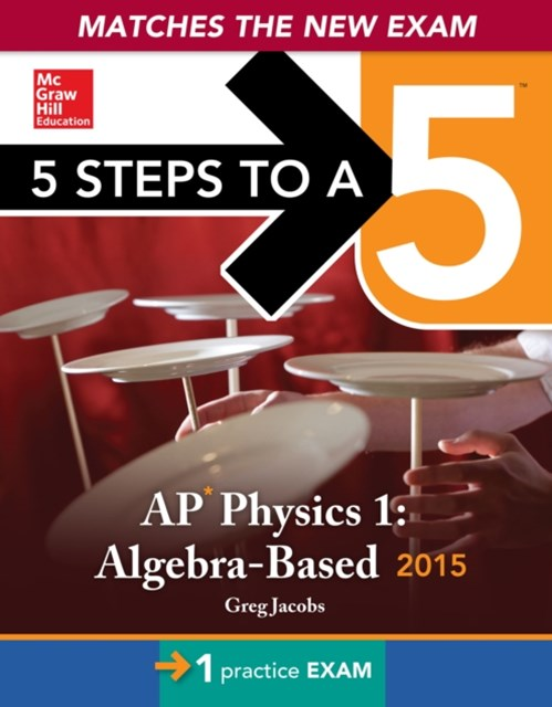 (ebook) 5 Steps to a 5 AP Physics 1 Algebra-based, 2015 Edition